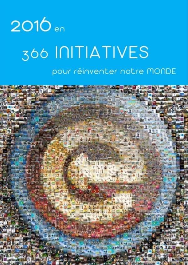 2016 en 366 INITIATIVES pour réinventer notre MONDE